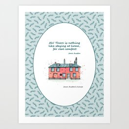 Jane Austen house and quote Art Print