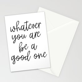 Whatever You Are Be A Good One, Motivational Poster, Inspirational Poster, Wall Art, Black And White Stationery Cards