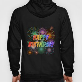 "Fun, Rainbow Spectrum Gradient ""HAPPY BIRTHDAY!"" + Colorful Fireworks-Inspired Pattern Hoody"
