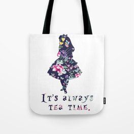 Alice floral designs - Always tea time Tote Bag