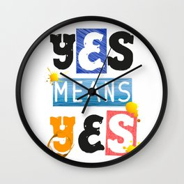 "YES means YES - SB 967 - California's so-called ""yes means yes"" law Wall Clock"