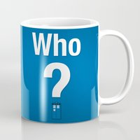 the who Mugs featuring Who? by thom2maro