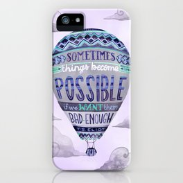 Things Become Possible iPhone Case