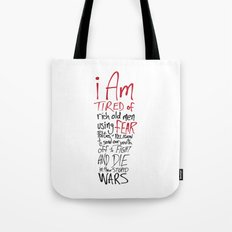 Tired of Wars Tote Bag