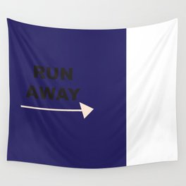 run away! Wall Tapestry