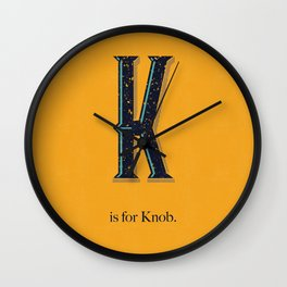 K is for Knob. Wall Clock
