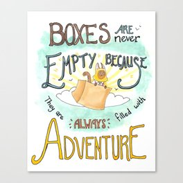 Boxes are Full of Adventure Canvas Print