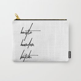 Hustle Harder Bitch Carry-All Pouch