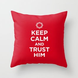 Keep Calm & Trust Him Throw Pillow