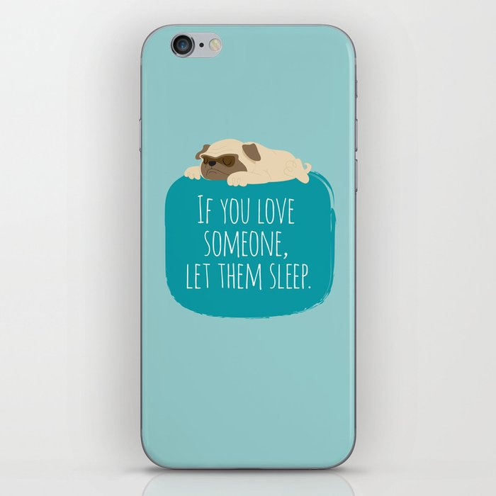 If you love someone,  let them sleep. iPhone Skin