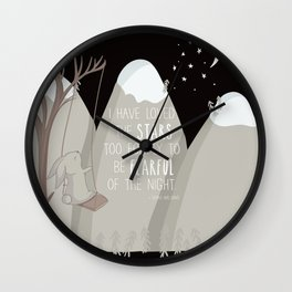 I have loved the stars too fondly to be fearful of the night Wall Clock