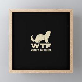 Wheres The Ferret Funny Ferret Framed Mini Art Print