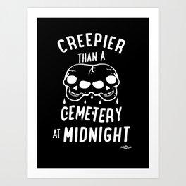 Creepier Than A Cemetery at Midnight Art Print