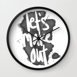 Let's Make Out  Wall Clock