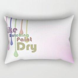 I Like Watching Paint Dry Rectangular Pillow