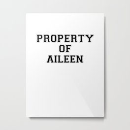 Property of AILEEN Metal Print