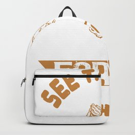 See the best. Forgive the worst. Forget the bad. Always have faith Backpack