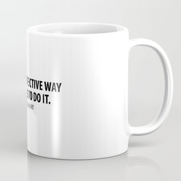 The most effective way to do it is to do it - Amelia Earhart Coffee Mug