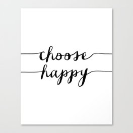 Choose Happy black and white monochrome typography poster design home decor bedroom wall art Canvas Print