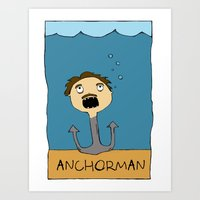 anchorman Art Prints featuring ANCHORMAN! by Paige Turner