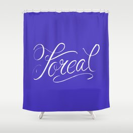 Foreal (Hip Hop Calligraphy I) Shower Curtain