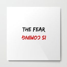 The Fear Is Coming Mirrored Halloween Holiday Design Metal Print