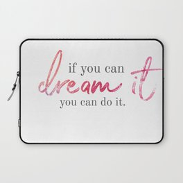 if you can dream it Laptop Sleeve