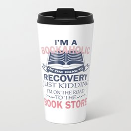 I'M A BOOKAHOLIC Travel Mug