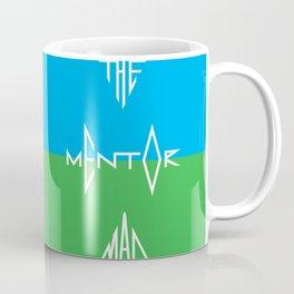 Mentor Man T Coffee Mug