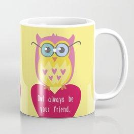 Owl always be your frind. Coffee Mug
