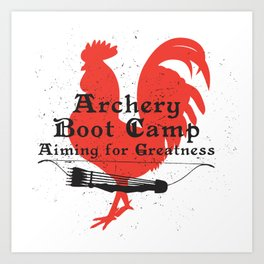 Archery Boot Camp >>-----> Aiming for Greatness Art Print