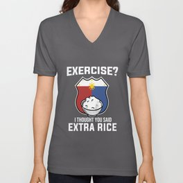 Exercise I Thought You Said Extra Rice Filipino Gift T-Shirt Unisex V-Neck