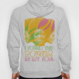 I Found the Power in My Soul Hoody
