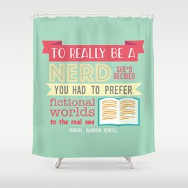 To really be a nerd Shower Curtain