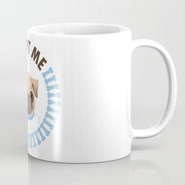 Adopt a Pug Coffee Mug