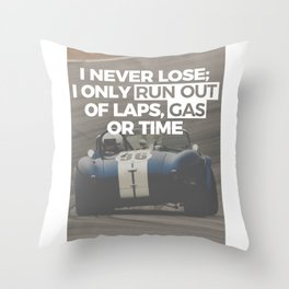 Racer Driver Out Of Laps Gas Time Never Lose Racing Throw Pillow