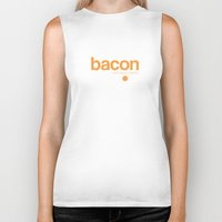 bacon Biker Tanks featuring Bacon. Just bacon. Period. by Galen Valle