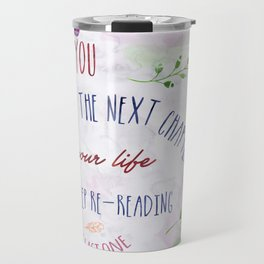 A new chapter of life - Quote Travel Mug