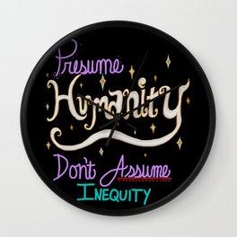 Presume Humanity - black Wall Clock