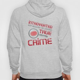 Introverted True Crime Murder Serial Killer Gift Hoody
