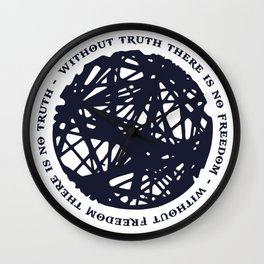 Without Truth There Is No Freedom Wall Clock