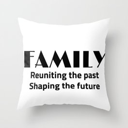 Family Reuniting Past Shaping Future  Throw Pillow