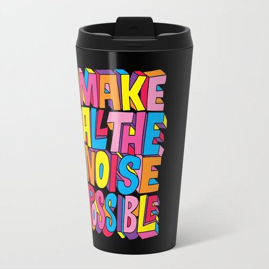 Make all the noise possible! Travel Mug