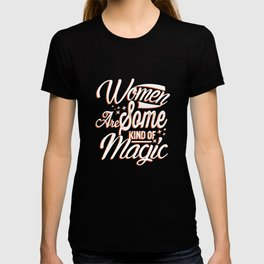 Women Are Some Kind Of Magic Cute Women Typography T-shirt