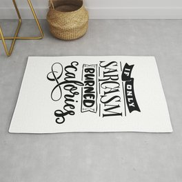 If only sarcasm burned calories - Funny hand drawn quotes illustration. Funny humor. Life sayings. Rug