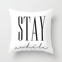 Stay Awhile Throw Pillow