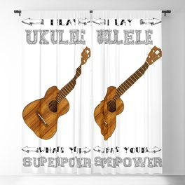 I Play Ukulele, Whats your Superpower? Blackout Curtain