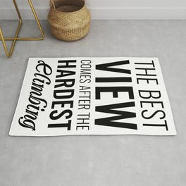The best view comes after the hardest climbing Motivational quote Rug