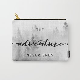 The Adventure Never Ends Carry-All Pouch