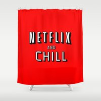 netflix Shower Curtains featuring NETFLIX AND CHILL by I Love Decor